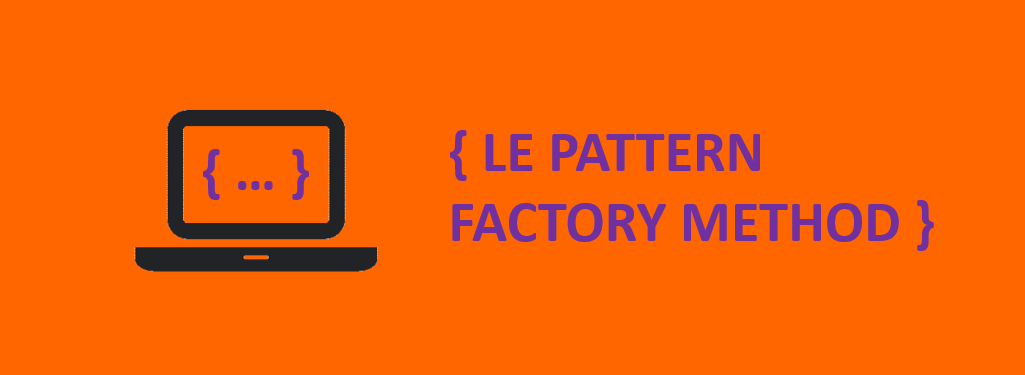 Picto ordinateur et code {Le pattern Factory Method}