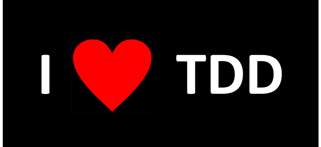 I love TDD