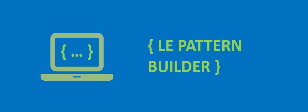 Picto ordinateur et code {Le pattern Builder}