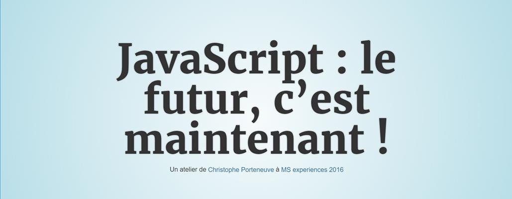 "Phrase : ""JavaScript : le futur, c'est maintenant !"""