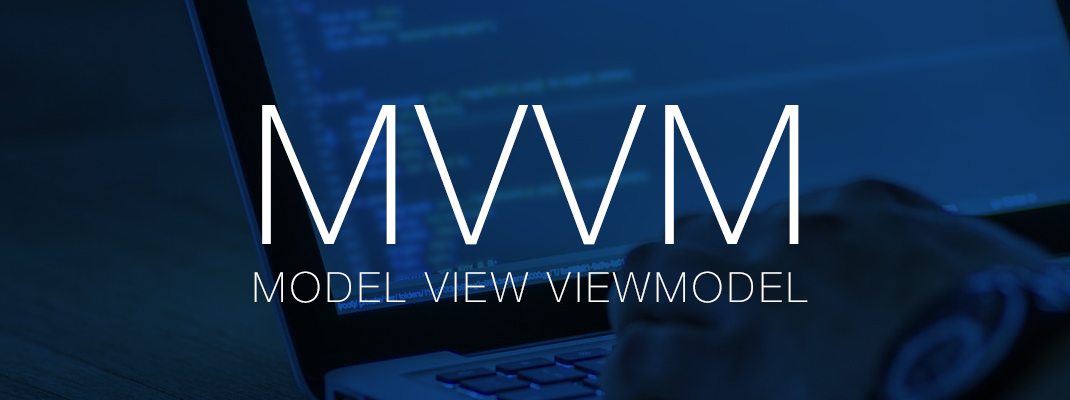 MVVM : Model View Viewmodel